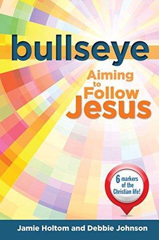Bullseye: Aiming to Follow Jesus