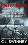 Robert Black: The True Story of a Child Rapist and Serial Killer (Homicide True Crime Cases #1)
