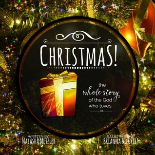 Christmas the whole story of the God who loves