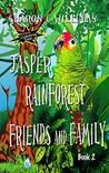 Jasper: Rainforest Friends and Family(Jasper, Amazon Parrot Book 2)