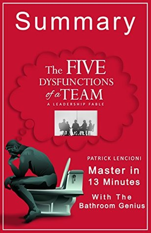 The Five Dysfunctions Of A Team By Patrick Lencioni A Leadership Fable