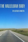 The Halleluiah Baby by Kathleen  Martin