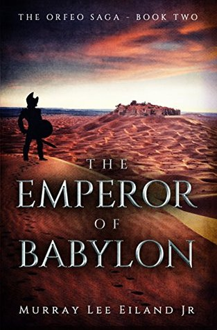 The Emperor of Babylon (The Orfeo Saga, #2)