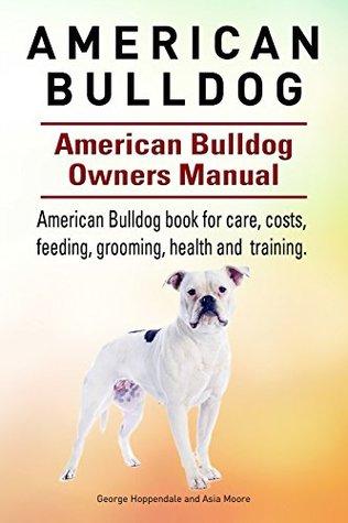 american bulldog american bulldog dog book for care costs feeding rh goodreads com bully dog 40420 owners manual bully dog 40420 owners manual