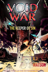 Void War: The Keeper of Sin (The Gatekeeper Trilogy, #3)