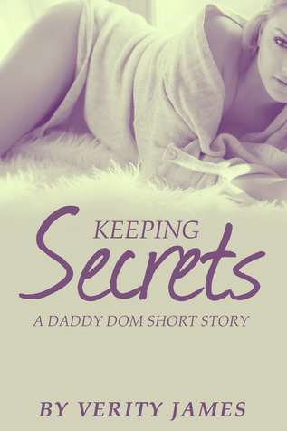 Keeping Secrets: A Daddy Dom (DDlg) Short Story