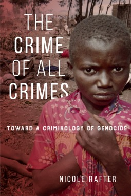 the-crime-of-all-crimes-toward-a-criminology-of-genocide