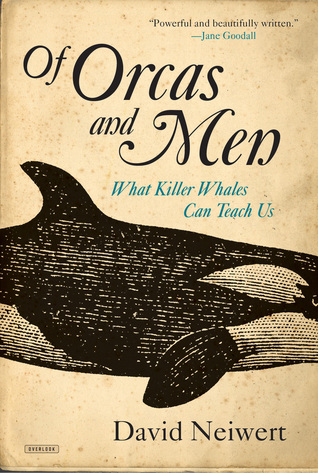 Of Orcas and Men by David A. Neiwert