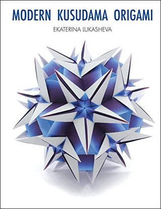 Modern Kusudama Origami Designs For Modular Origami Lovers By