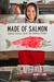 Made of Salmon: Alaska Stor...