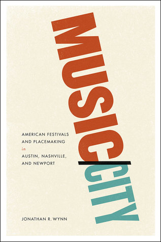 Music/City: American Festivals and Placemaking in ...