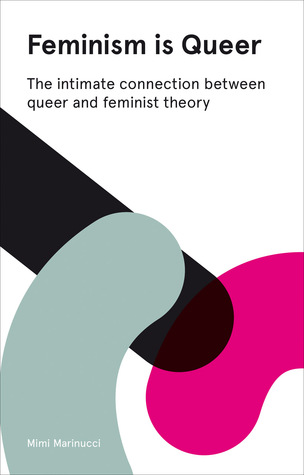 feminism-is-queer-the-intimate-connection-between-queer-and-feminist-theory-expanded-edition