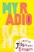 My Radio Radio by Jessie van Eerden