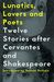 Lunatics, Lovers and Poets:...