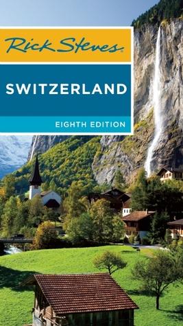 Rick Steves Switzerland by Rick Steves