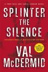 Splinter the Silence (Tony Hill & Carol Jordan, #9)