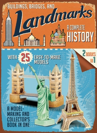 Buildings, Bridges, and Landmarks: A Complete History: A Model-Making and Collector's Book in One