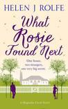 What Rosie Found Next by Helen J. Rolfe