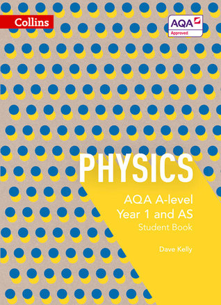 Collins AQA A-level Science – AQA A-level Physics Year 1 and AS Student Book