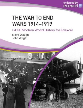 GCSE Modern World History for Edexcel: The War to End Wars 1914-1919