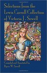 Selections from the Lewis Carroll Collection of Victoria J. Sewell