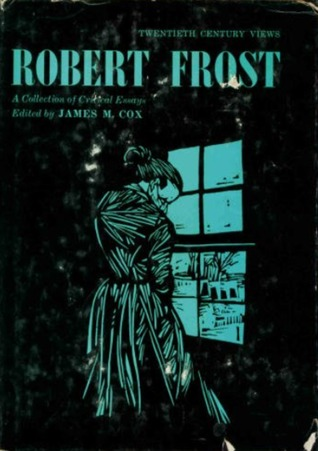 robert frost a collection of critical essays by robert frost 6577678
