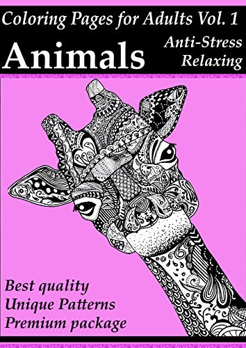 Coloring Pages For Adults: Animals: Stress Relieving And Relaxing Patterns, Adult Coloring Books Vol. 1