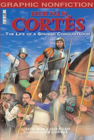 Hernan Cortes: The Life of a Spanish Conquistador (Graphic Non-fiction)