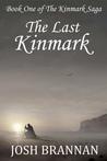 The Last Kinmark (The Kinmark Saga, #1)