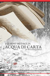 Acqua di carta by Stefano Medaglia