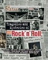 Tragedies and Mysteries of Rock & Roll