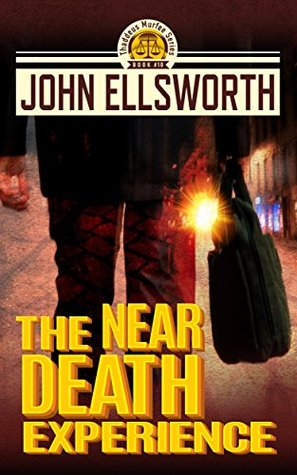 The Near Death Experience (Thaddeus Murfee Legal Thrillers, #10)