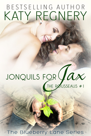 Jonquils for Jax (The Rousseaus, #1; Blueberry Lane, #11)