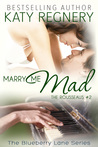 Marry Me Mad (The Rousseaus, #2)