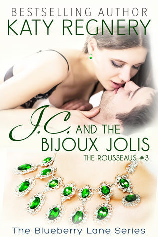 J.C. and the Bijoux Jolis (The Rousseaus, #3; Blueberry Lane, #14)