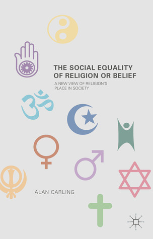 The Social Equality of Religion or Belief: A New View of Religion's Place in Society