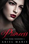 Princess (The Dark Shadows, #1)