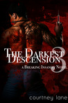 The Darkest Descension (Breaking Insanity, #3)