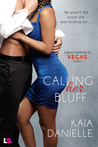 Calling Her Bluff (What Happens In Vegas, #10)