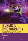 Forensic Photography: A Practitioner's Guide