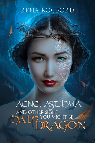 Acne, Asthma, and Other Signs You Might Be Half Dragon
