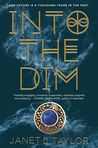Into the Dim (Into the Dim, #1) by Janet B.  Taylor