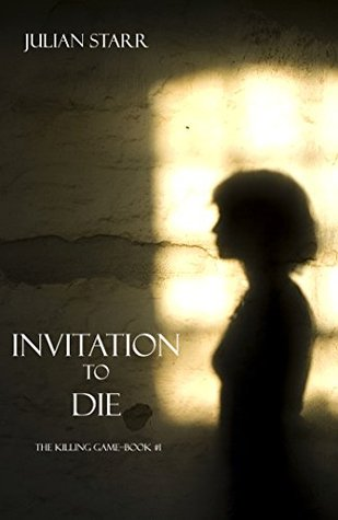 Invitation to Die (The Killing Game #1)