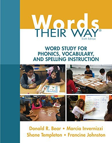 Words Their Way: Word Study for Phonics, Vocabulary, and Spelling Instruction, 6/e (Words Their Way Series)