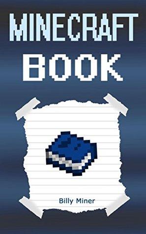 Minecraft Book: An Unofficial Minecraft Book (Minecraft Book, Minecraft Storybook, Minecraft Book for Children, Minecraft Books, Minecraft Diaries, Minecraft Diary, Minecraft Book for Kids)