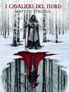 I Cavalieri del Nord by Matteo Strukul