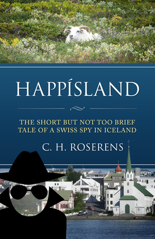 Happisland: The short but not too brief tale of a Swiss spy in Iceland