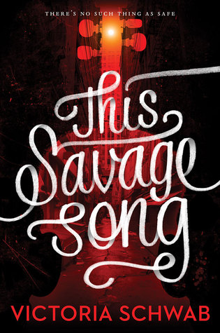 book cover: This Savage Song by Victoria Schwab