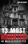 13 Most Haunted in Massachusetts