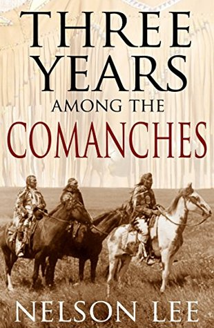 Three Years Among the Comanches (Expanded, Annotated)